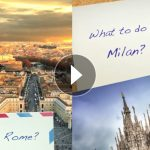 what to do in Rome and in Milan